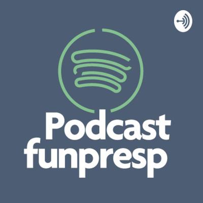 Podcasts - Funpresp