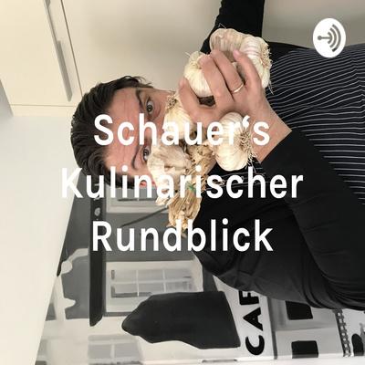 Schauer's Kulinarischer Rundblick