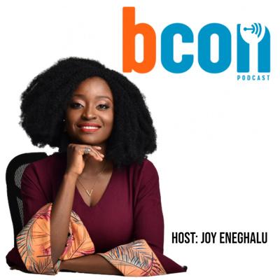 Bcon Podcast with Joy Eneghalu