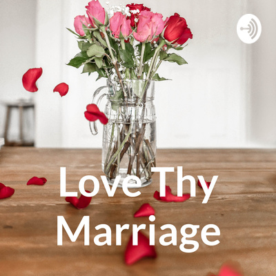 Love Thy Marriage