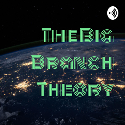 The Big Branch Theory