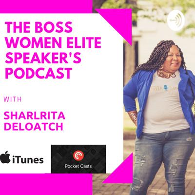 The Boss Women Elite Speaker's Podcast
