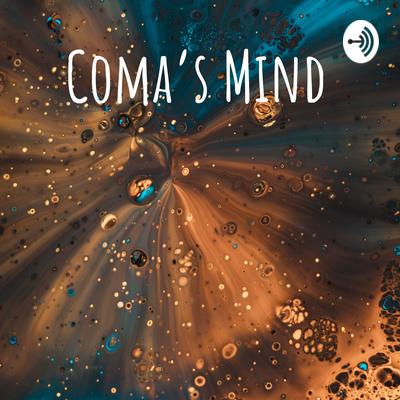 Coma's Mind