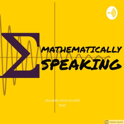 Mathematically Speaking Podcast