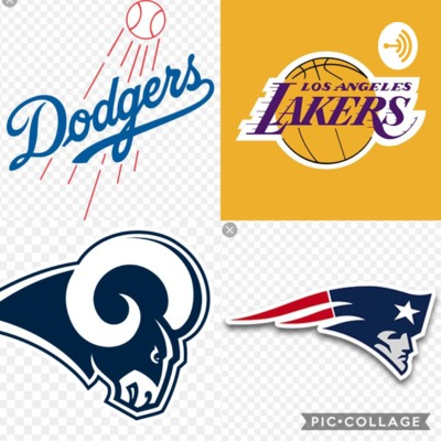Dodgers, Lakers, Rams, and Patriots Podcast