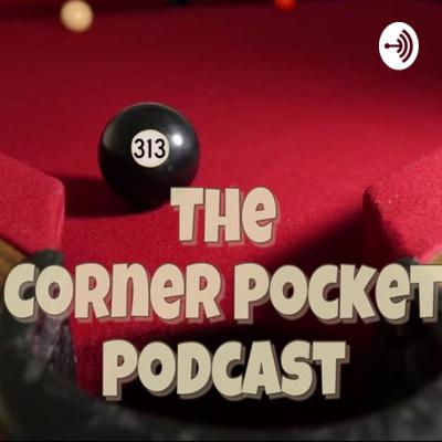 Corner Pocket Podcast