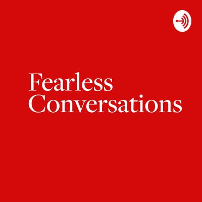 Fearless Conversations