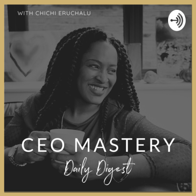 CEO Mastery Daily Digest