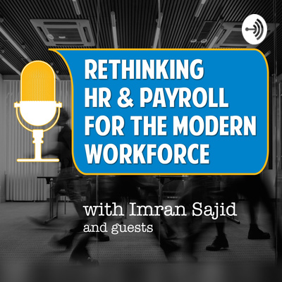 Rethinking HR and Payroll for the Modern Workforce