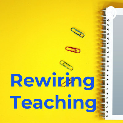 Rewiring Teaching