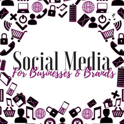 Social Media For Businesses & Brands