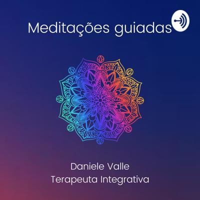 Meditações Guiadas - Daniele Valle