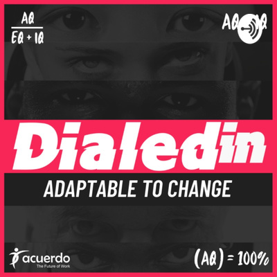 Dialedin: Adaptable to Change | The Future of Work