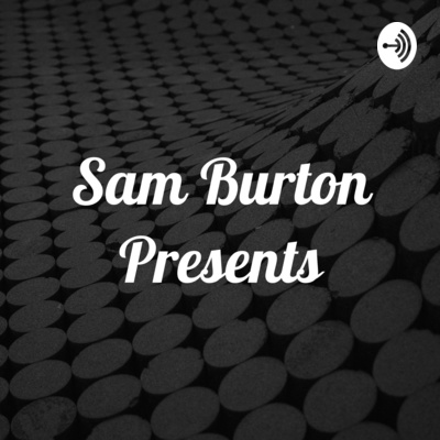 Sam Burton Presents