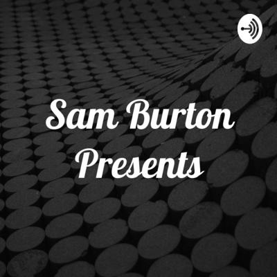 Sam Burton Presents