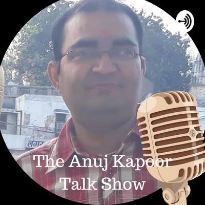 The Anuj Kapoor Talk Show