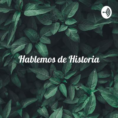 Hablemos de Historia: La moda (Florencia Villarroel y Alberto Rojas)