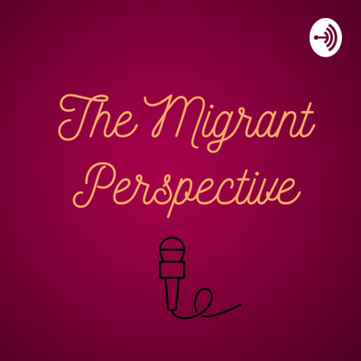 The Migrant Perspective