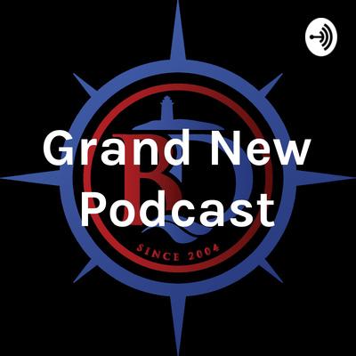 Grand New Podcast
