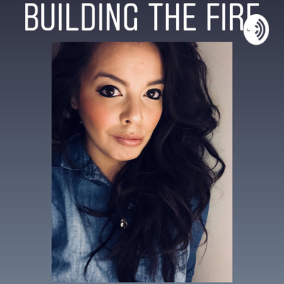 Building the Fire