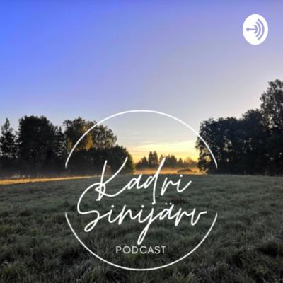 Kadri Sinijärv podcast