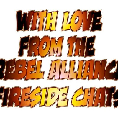 WithLoveFromRebelAllianceFiresideChats
