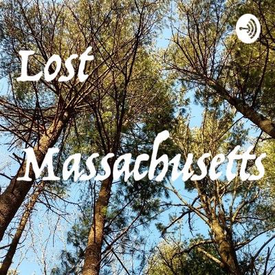 Lost Massachusetts