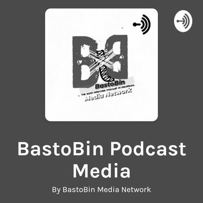 BastoBin Podcast Media