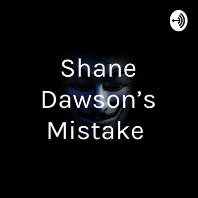 Shane Dawson's Mistake
