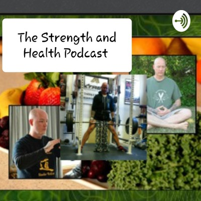 The Strength and Health Podcast with Scott Shetler.