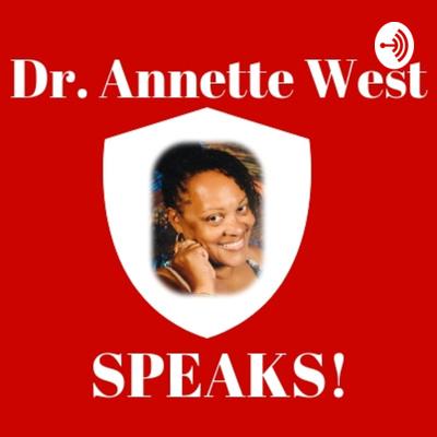 Dr. Annette West SPEAKS!