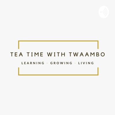 Tea time with Twaambo