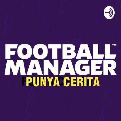 Football Manager Punya Cerita