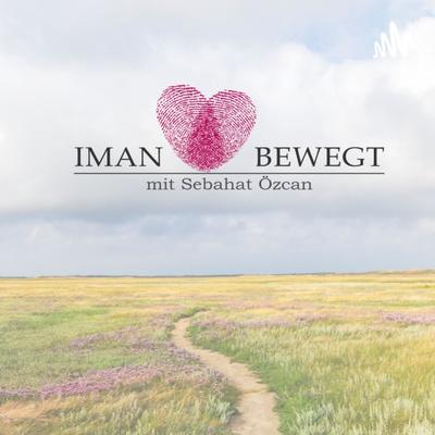 Iman bewegt - der Podcast von Allem und vom Einen