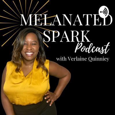 Melanated Spark Podcast