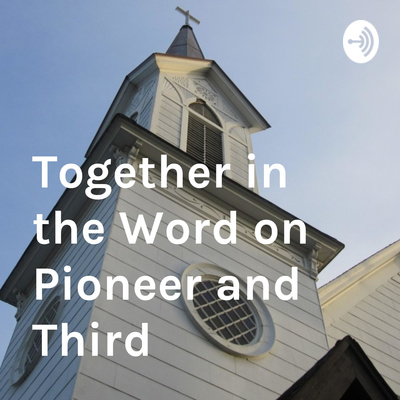 Together in the Word on Pioneer and Third