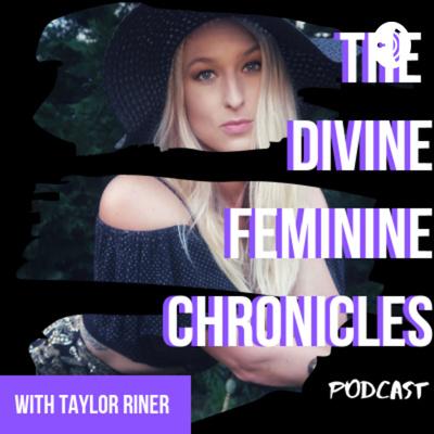 The Divine Feminine Chronicles Podcast