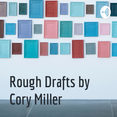 Rough Drafts by Cory Miller