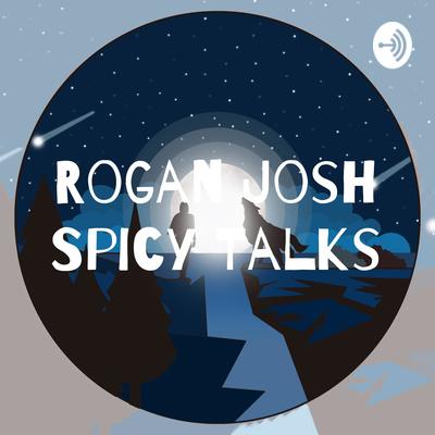 Rogan Josh Spicy Talks