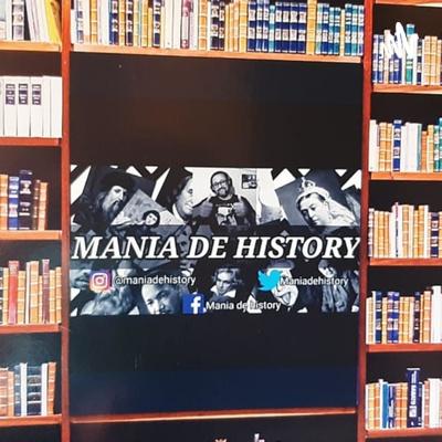 MANIA DE HISTORY