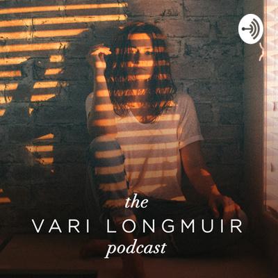 The Vari Longmuir Podcast