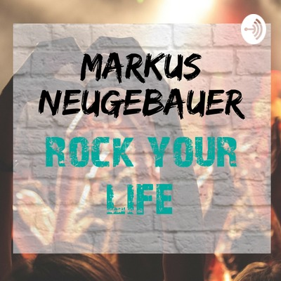 Markus Neugebauer - Rock Your Life