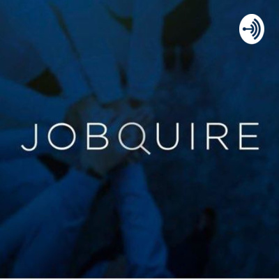 Jobquire Podcast