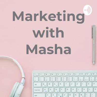 Marketing with Masha