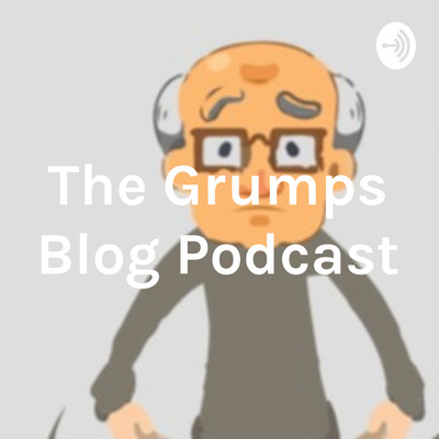 The Grumps Blog Podcast