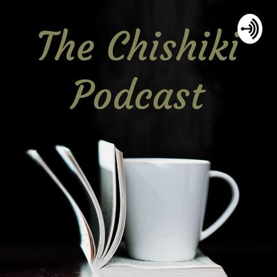The Chishiki Podcast