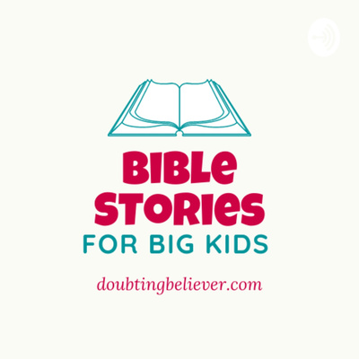 Bible Stories for Big Kids
