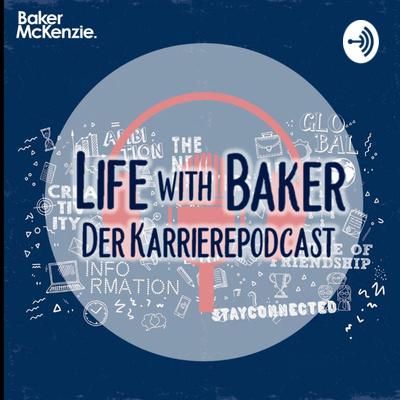 Life with Baker - Der Karrierepodcast von Baker McKenzie
