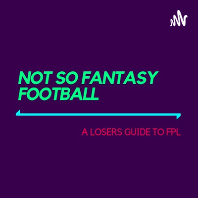 Not So Fantasy Football: A losers guide to FPL