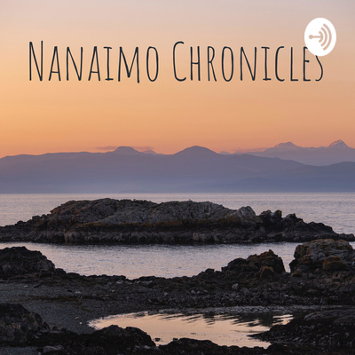 Nanaimo Chronicles (with Tod Maffin)